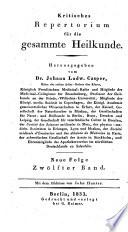 Kritisches (Critisches) Repertorium für die gesammte Heilkunde. Hrsg. von Johann Nep. Rust