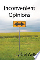 Inconvenient Opinions Do Some Fresh Thinking On