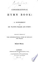 Ebook The Congregational Hymn Book: a Supplement to Dr. Watts's Psalms and Hymns ... [Edited by Josiah Conder.] Revised Edition Epub N.A Apps Read Mobile