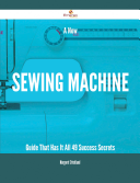 A New Sewing machine Guide That Has It All   49 Success Secrets