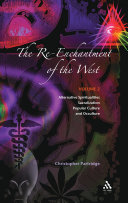 The re-enchantment of the West alternative spiritualities, sacralization, popular culture, and occulture