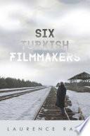 Six Turkish Filmmakers