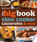 Betty Crocker The Big Book of Slow Cooker  Casseroles   More