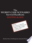 The Worst Case Scenario Survival Handbook  Dating and Sex
