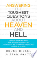 Answering the Toughest Questions About Heaven and Hell