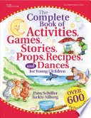 The Complete Book of Activities  Games  Stories  Props  Recipes  and Dances for Young Children