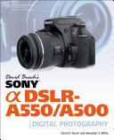David Busch's Sony [Alpha] DSLR-A550/A500 The High Quality Attributes Of More Expensive And Advanced