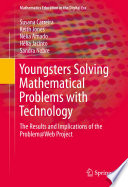 Youngsters Solving Mathematical Problems with Technology The Communication Of Mathematics By Students And