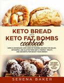 Keto Bread And Keto Fat Bombs Cookbook