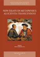 New Essays on Metaphysics as  scientia Transcendens