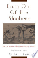 From Out Of The Shadows : of mexican-american women in the twentieth...
