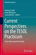Current Perspectives on the TESOL Practicum: Cases from around the Globe