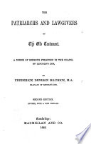 The Patriarchs And Lawgivers Of The Old Testament A Series Of Sermons Second Edition With A New Preface