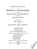Observations on modern gardening, and laying out pleasure-grounds ... &c. [by T. Whately]. To which is added, An essay on the different natural situations of gardens