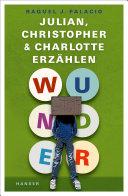 Wunder – Julian, Christopher und Charlotte erzählen