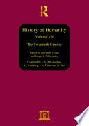 History Of Humanity Vol Vii The Twentieth Century