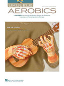Ukulele Aerobics: For All Levels: From Beginner to Advanced
