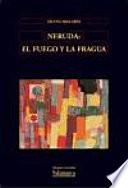 Neruda  el fuego y la fragua  Ensayo de Literatura Comparada