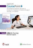 Lippincott Coursepoint+ for Brunner & Suddarth's Textbook of Medical-Surgical Nursing