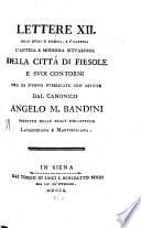 Lettere XII  ad un amico  nelle quali si ricerca     l antica e moderna situazione della citt   di Fiesole e suoi contorni