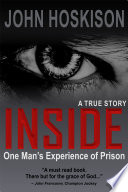 INSIDE  One Man s Experience of Prison  A True Story