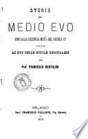 Storia del Medio Evo fino alla meta del secolo 15  scritta ad uso delle scuole secondarie da Francesco Bertolini