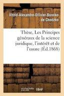 These, Les Principes Generaux de La Science Juridique, L'Interet Et de L'Usure.