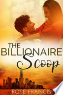 The Billionaire Scoop  BWWM Romance