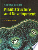 An Introduction to Plant Structure and Development Knowledge Of Plant Anatomy With Contemporary Information And
