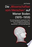 Die Wissenschaften Vom Menschen Auf Wiener Boden 1870 1959