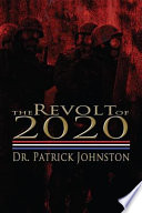 The Revolt Of 2020 : abortion, homosexuality and physician assisted suicide....