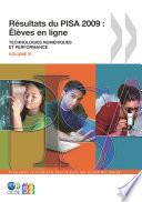 PISA R  sultats du PISA 2009     l  ves en ligne Technologies num  riques et performance  Volume VI