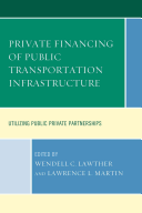 Private Financing of Public Transportation Infrastructure: Utilizing Public Private Partnerships