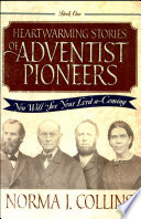 Heartwarming Stories of Adventist Pioneers