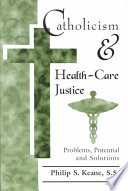 Catholicism and Health-Care Justice Health Care Then Uses Them To Assess