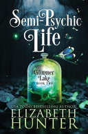 Semi Psychic Life  A Paranormal Women s Fiction Novel Book PDF