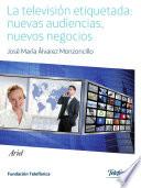 La televisi  n etiquetada  nuevas audiencias  nuevos negocios