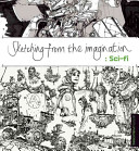 Sketching From The Imagination: Sci-Fi : and artistic practices of 50...