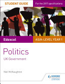 Edexcel AS/A-level Politics Student Guide 2: UK Government