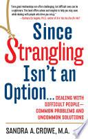 Since Strangling Isn T An Option