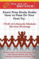 Itil V3 Service Lifecycle Service Strategy Ss Certification Exam Preparation Course In A Book For Passing The Itil V3 Service Lifecycle Service Strategy Ss Exam