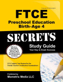 Ftce Preschool Education Birth age 4 Secrets Study Guide