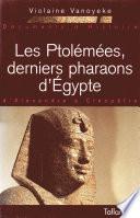 Les Ptol  m  es  derniers pharaons d Egypte