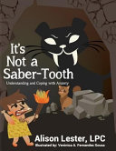 It s Not a Saber Tooth  Understanding and Coping with Anxiety