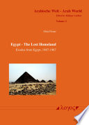 Egypt - The Lost Homeland: Exodus from Egypt, 1947-1967 Egyptian Rulers Completely Uprooted The