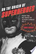 On the Origin of Superheroes