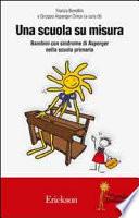Una scuola su misura  Bambini con sindrome di Asperger nella scuola primaria