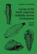 Larvae of the North American caddisfly genera (trichoptera)