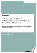 Gottesstaat oder Rechtsstaat   Rechtssysteme und Machtverteilung in Deutschland und dem Iran