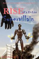 Rise of a D list Supervillain